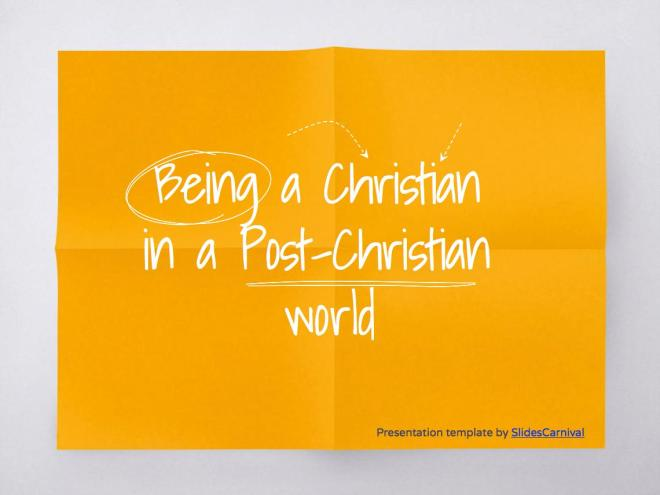 Christians in a Post Christian World