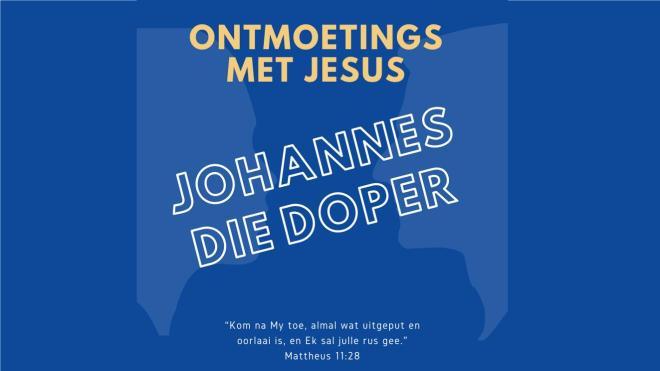 jd A009 20200503 - Johannes die Doper ontmoet Jesus